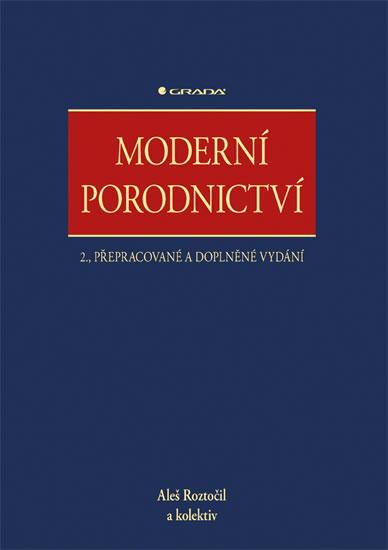 Moderní porodnictví - 2.vydání - Aleš Roztočil