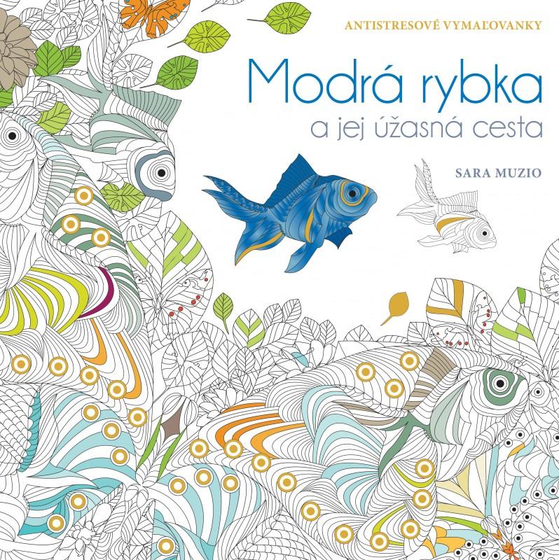 Modrá rybka a jej úžasná cesta - Sara Muzio