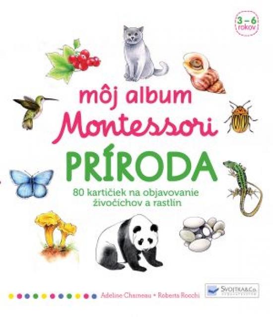 Môj album Montessori – Príroda - Adeline Charneau, Roberta Rocchi