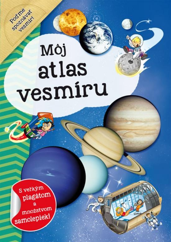 Môj atlas vesmíru + plagát a samolepky - Kolektív autorov