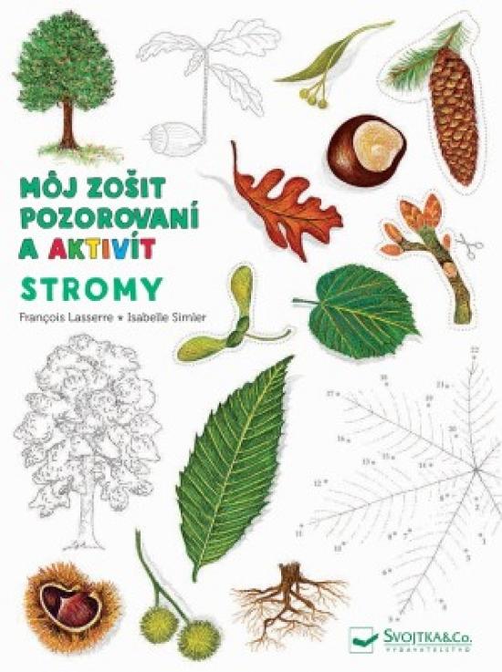 Môj zošit pozorovania a aktivít Stromy - Kolektív autorov