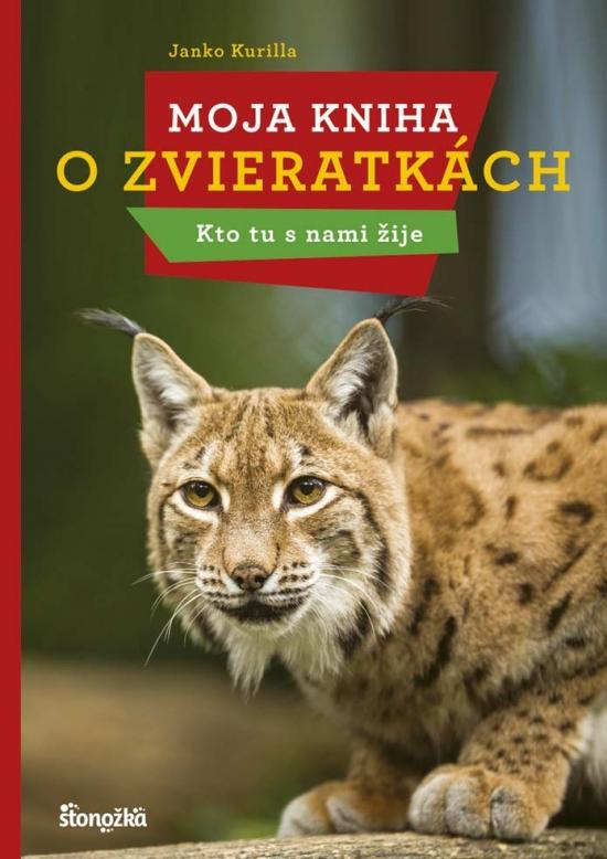 Moja kniha o zvieratkách - Kto tu s nami žije - Janko Kurilla