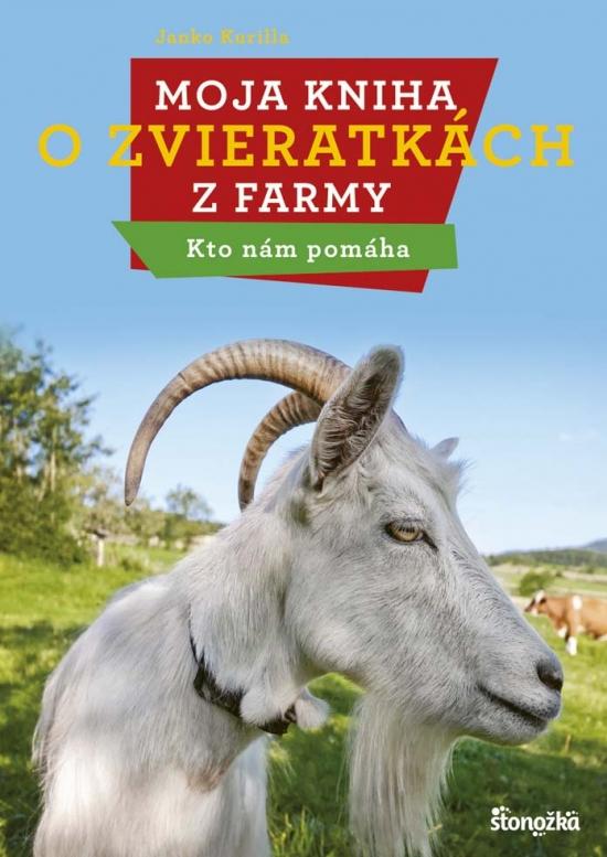 Moja kniha o zvieratkách z farmy - Kto nám pomáha - Janko Kurilla