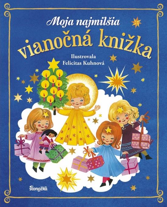 Moja najmilšia vianočná knižka - Felicitas Kuhnová