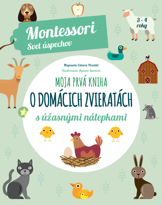 Moja prvá kniha o domácich zvieratách (Montessori : Svet úspechov) - Chiara Piroddi