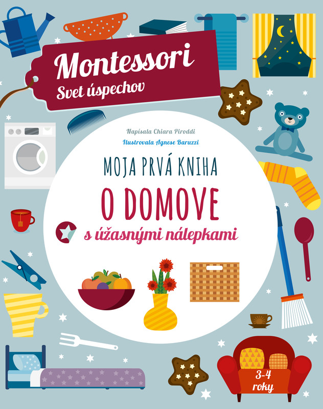 Moja prvá kniha o domove (Montessori: Svet úspechov) - Chiara Piroddi