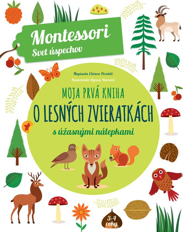 Moja prvá kniha o lesných zvieratkách (Montessori : Svet úspechov) - Chiara Piroddi