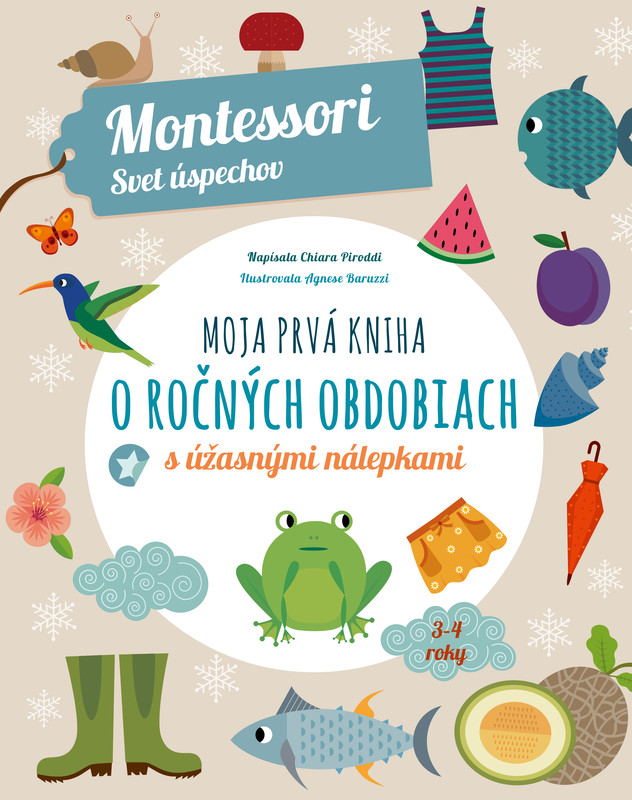 Moja prvá kniha o ročných obdobiach (Montessori: Svet úspechov) - Chiara Piroddi