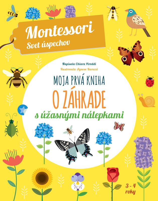Moja prvá kniha o záhrade (Montessori : Svet úspechov) - Chiara Piroddi