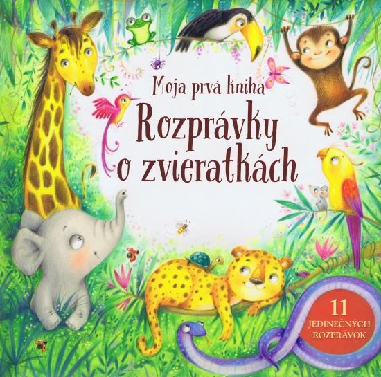 Moja prvá kniha – Rozprávky o zvieratkách - Kolektív