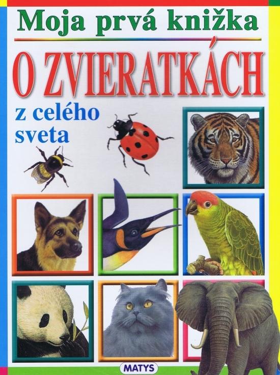 Moja prvá knižka - O zvieratkách z celéh - autor neuvedený
