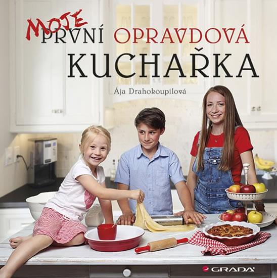 Moje první opravdová kuchařka - Ája Drahokoupilová