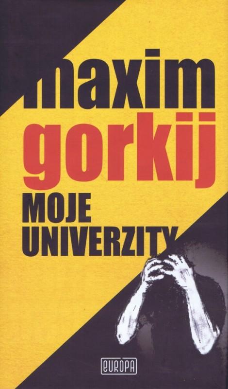 Moje univerzity - Maxim Gorkij