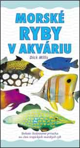 Morské ryby v akváriu - Dick Mills