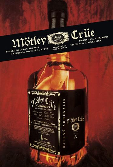 Mötley Crüe - Zpověď rockové skupiny s n - Neil Strauss