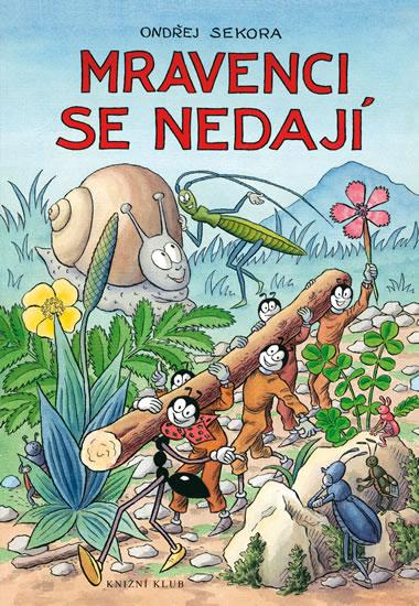 Mravenci se nedají - 2.vydání - Ondřej Sekora