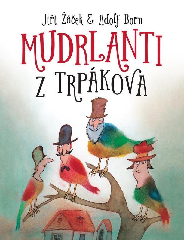 Mudrlanti z Trpákova - Jiří Žáček