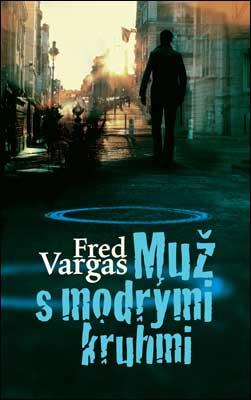 Muž s modrými kruhmi - Fred Vargas