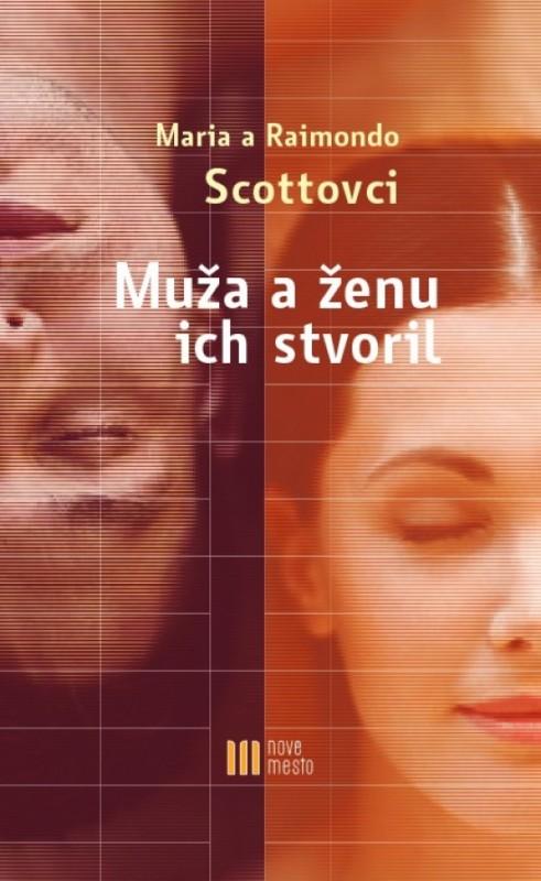 Muža a ženu ich stvoril - Maria a Raimondo Scottovci