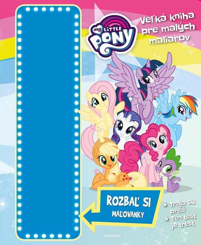 My Little Pony - Veľká kniha pre malých maliarov - kolektív autorov