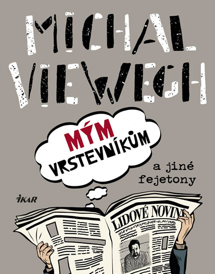 Mým vrstevníkům a jiné fejetony - Michal Viewegh