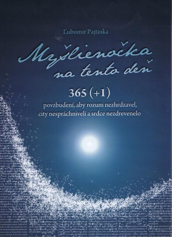 Myšlienočka na tento deň 365 (+1) povzbu - Pajtinka Ľubomír