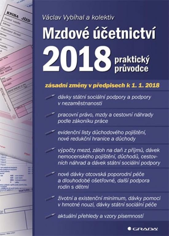 Mzdové účetnictví 2018 - praktický průvodce - Václav Vybíhal a kolektiv