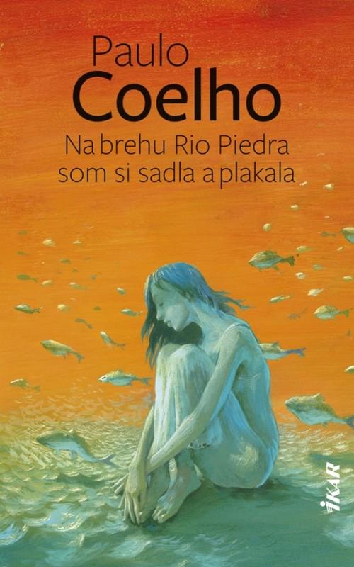 Na brehu Rio Piedra som si sadla a plakala, 2. vydanie - Paulo Coelho