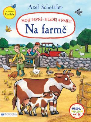 Na farmě Moje první - hledej a najdi! - Axel Scheffler