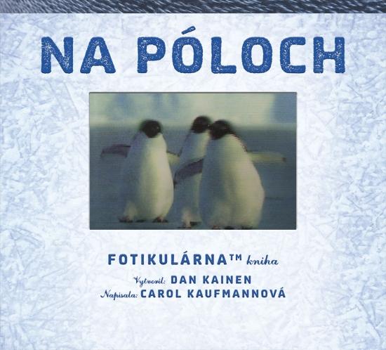 Na póloch – Fotikulárna kniha - Dan Kainen, Carol Kaufmannová