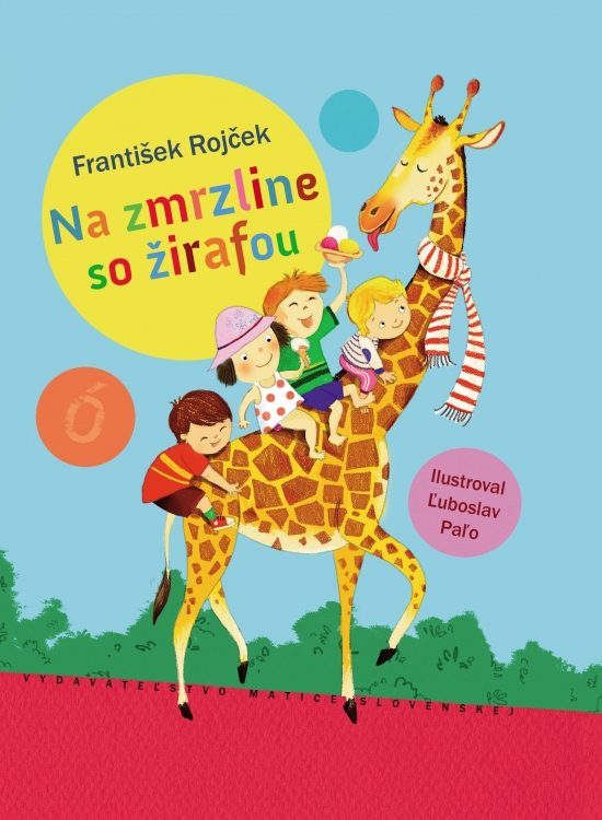 Na zmrzline so žirafou - František Rojček