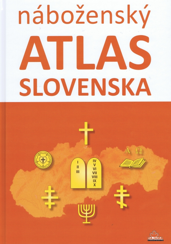 Náboženský atlas Slovenska - Dagmar Kusendová, Juraj Majo