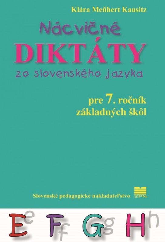 Nácvičné diktáty zo SJ pre 7. ročník ZŠ - 2.vyd. - Klára Meňhart Klausitz