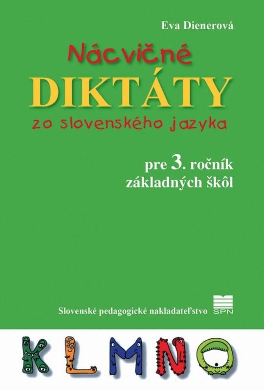 Nácvičné diktáty zo slovenského jazyka pre 3. ročník ZŠ - Eva Dienerová