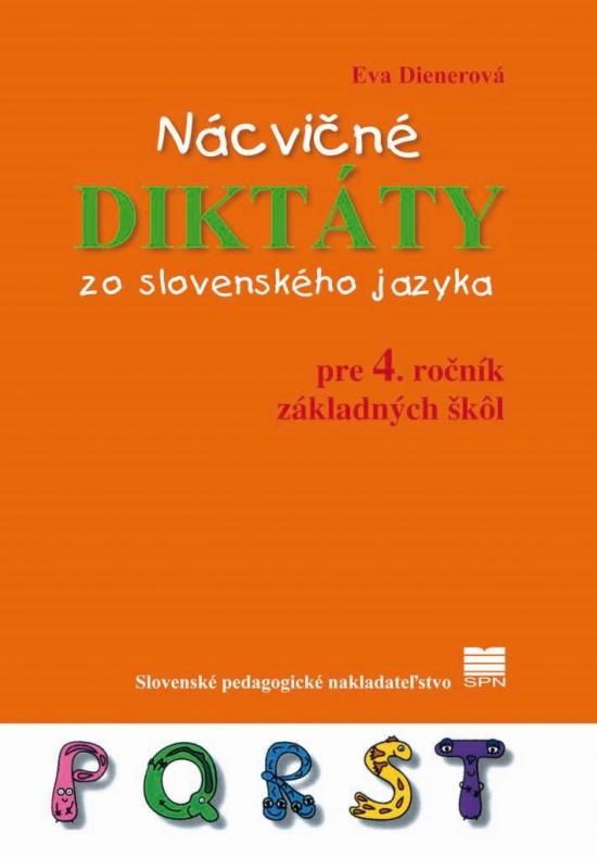 Nácvičné diktáty zo slovenského jazyka pre 4. ročník ZŠ, 2.vyd. - Eva PaedDr. Dienerová