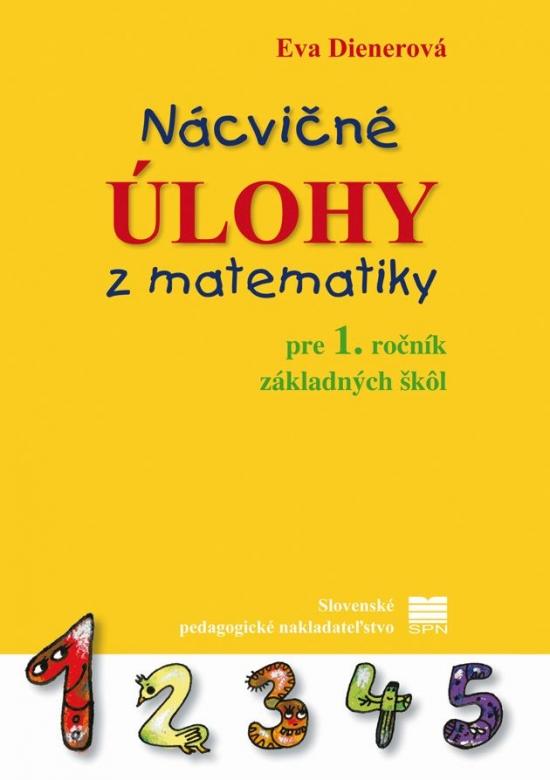 Nácvičné úlohy z matematiky pre 1.r. ZŠ, 2.vyd. - Eva Dienerová