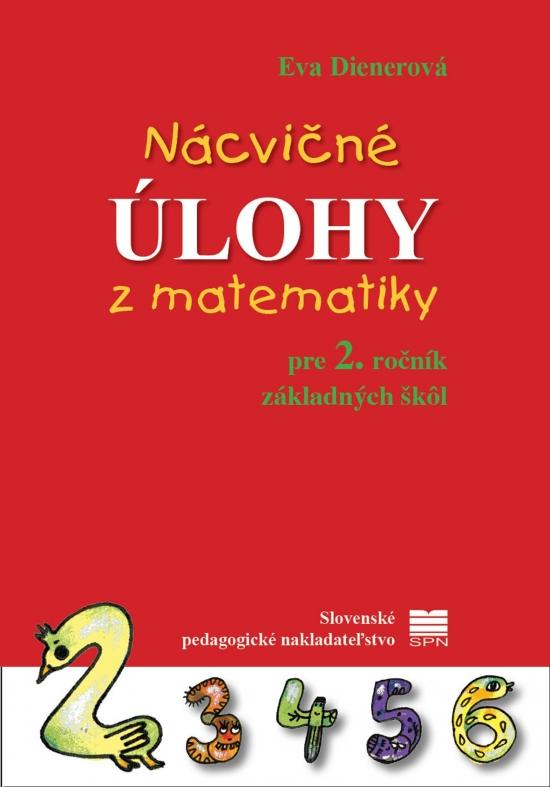 Nácvičné úlohy z matematiky pre 2. ročník základných škôl - Eva PaedDr. Dienerová
