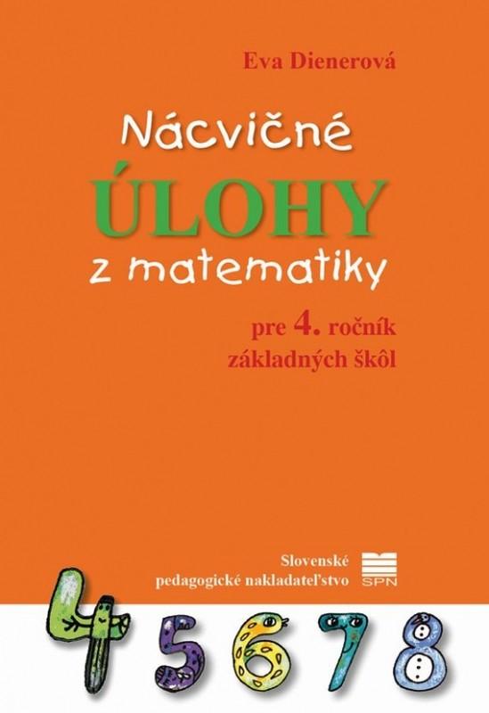 Nácvičné úlohy z matematiky pre 4. ročník ZŠ - Eva Dienerová