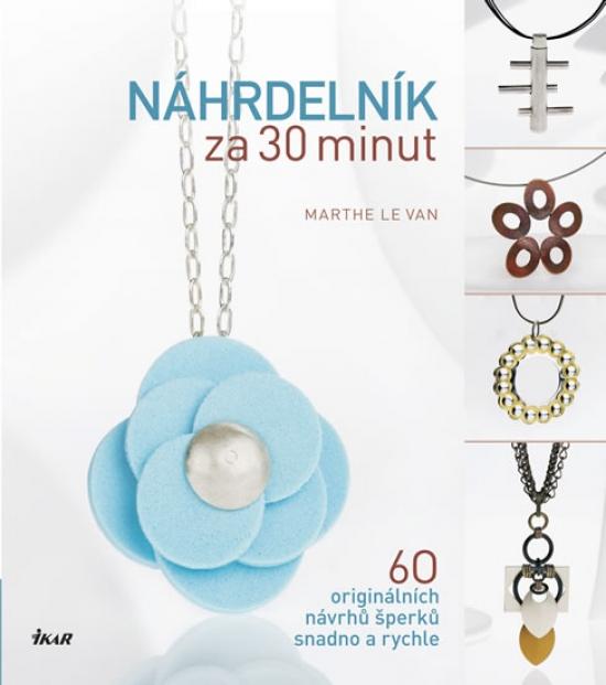 Náhrdelník za 30 minut - Le Van Marthe