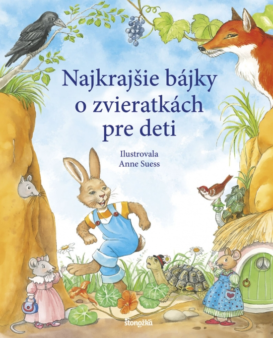 Najkrajšie bájky o zvieratkách pre deti - Erika Nergerová, Anne Suess