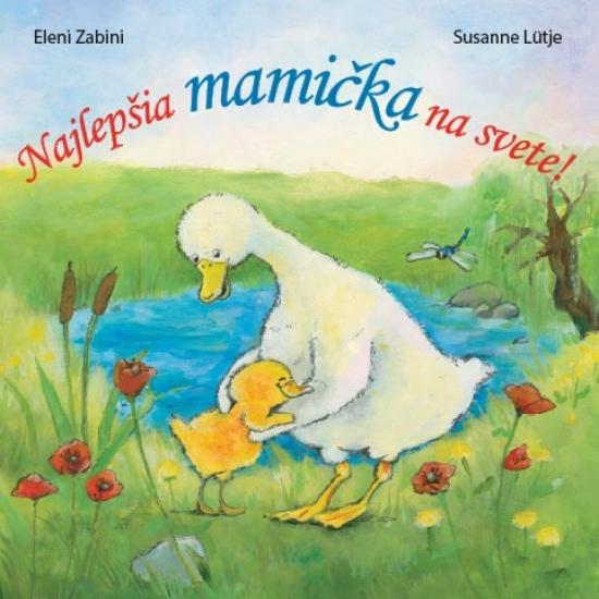 Najlepšia mamička na svete - Eleni Zabini, Susanne Lütje