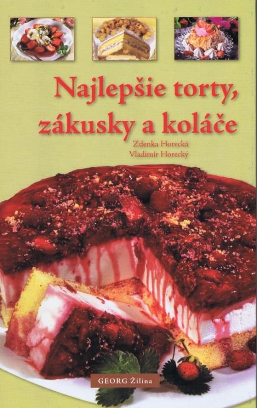 Najlepšie torty, zákusky a koláče - Horecká, Vladimír Horecký Zdenka