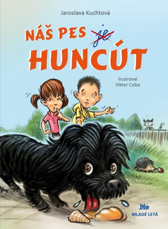Náš pes je Huncút - Jaroslava Kuchtová