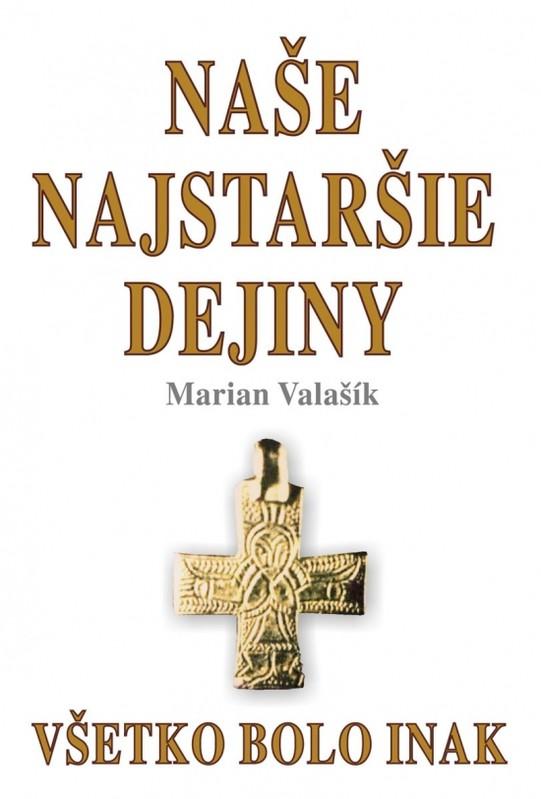 Naše najstaršie dejiny - Marian Valašík