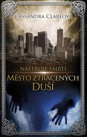 Nástroje smrti 5: Město ztracených duší - Cassandra Clare