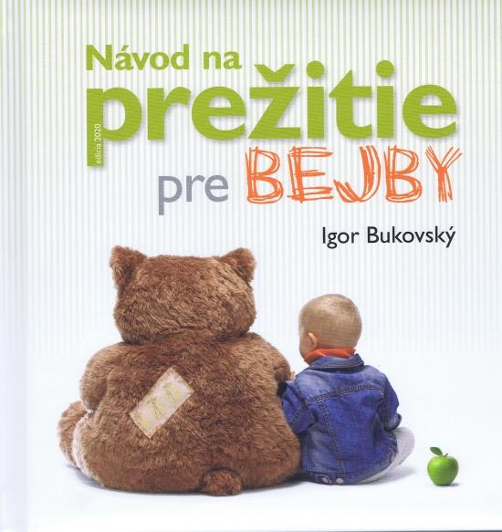 Návod na prežitie pre bejby ( nové vyd.) - Bukovský Igor
