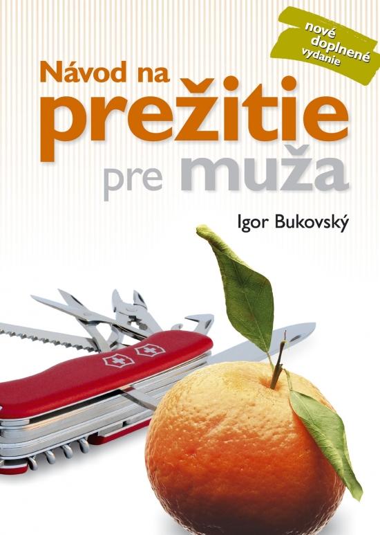 Návod na prežitie pre muža ( nové vyd.) - Bukovský Igor