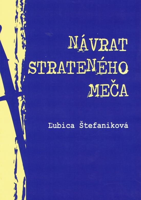 Návrat strateného meča - Ľubica Štefaniková