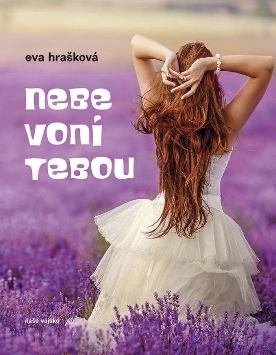 Nebe voní tebou - Eva Hrašková