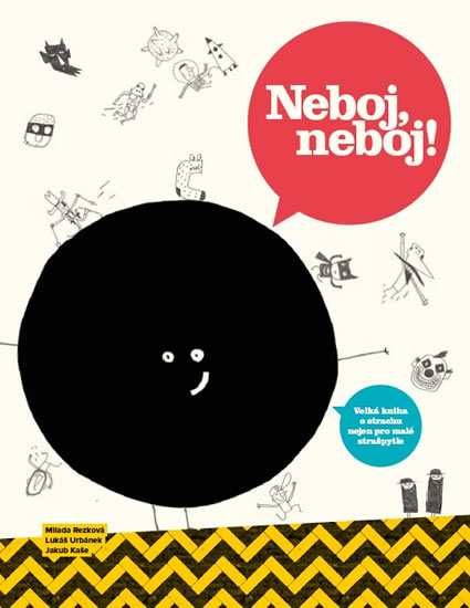 Neboj, neboj! - Velká kniha o strachu nejen pro malé strašpytle - Milada Rezková, Lukáš Urbánek